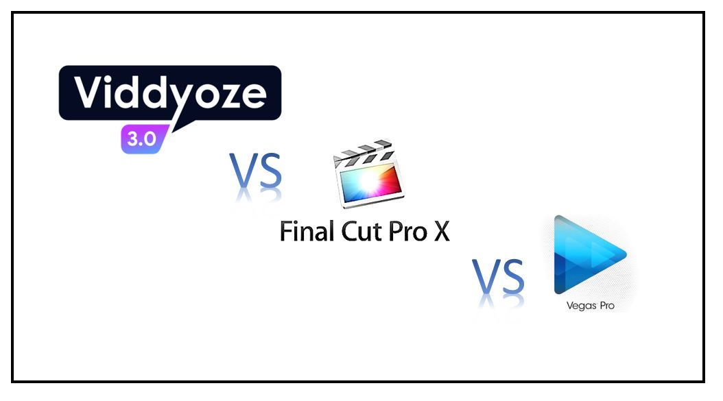 Viddyoze 3 0 vs Final Cut Pro vs Vegas Pro | Alternative